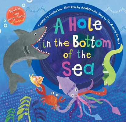 A Hole in the Bottom of the Sea By Law, Jessica/ McDonald, Jill (ILT)